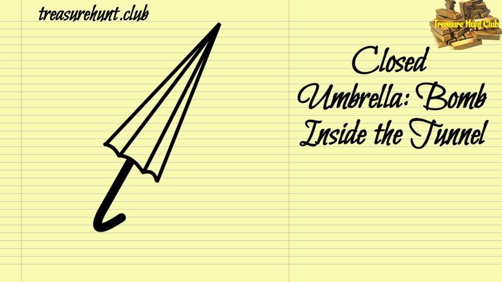 Closed Umbrella Bomb Inside the Tunnel