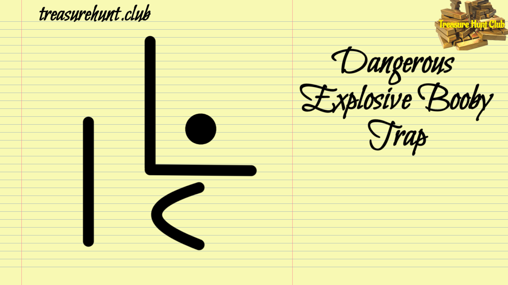 Dangerous Sign Explosive Booby Trap